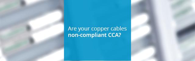 non-compliant copper cables